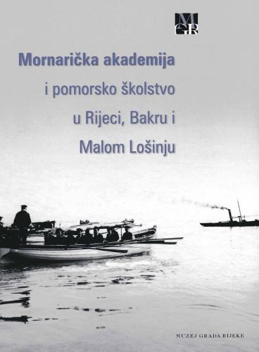 Exhibition Naval Academy and Maritime Education in Rijeka, Bakar and Mali Lošinj