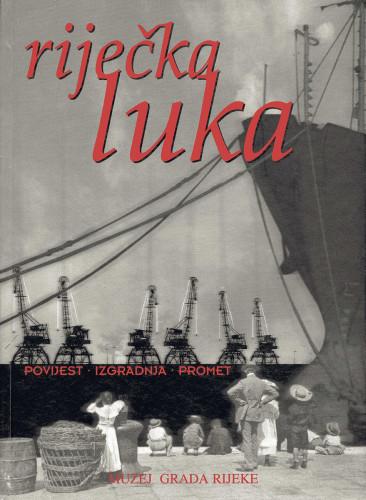 Exhibition RIJEKA PORT - HISTORY, CONSTRUCTION, TRAFFIC